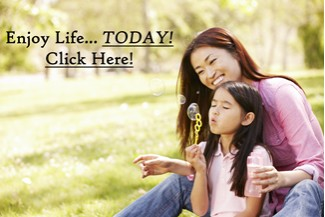 Enjoy Life Today