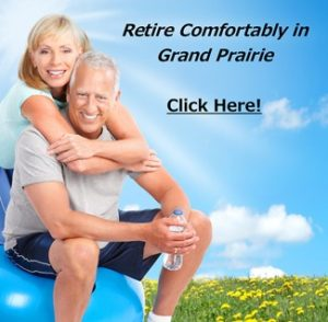 Retire Comfortably in Grand Prairie