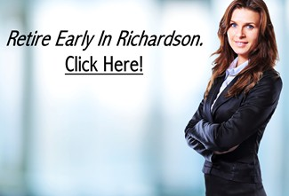 Retire Early in Richardson Texas