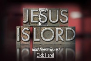 Jesus Is Lord - God Bless Texas